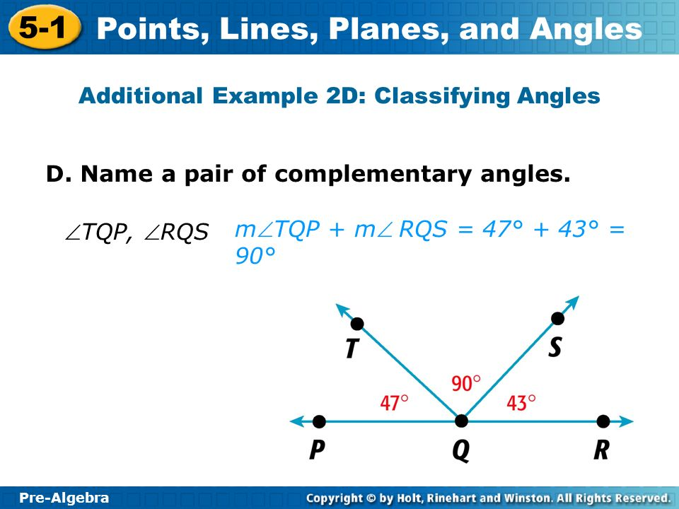 Pre-Algebra 5-1 Points, Lines, Planes, and Angles Additional Example 2D: Classifying Angles D.