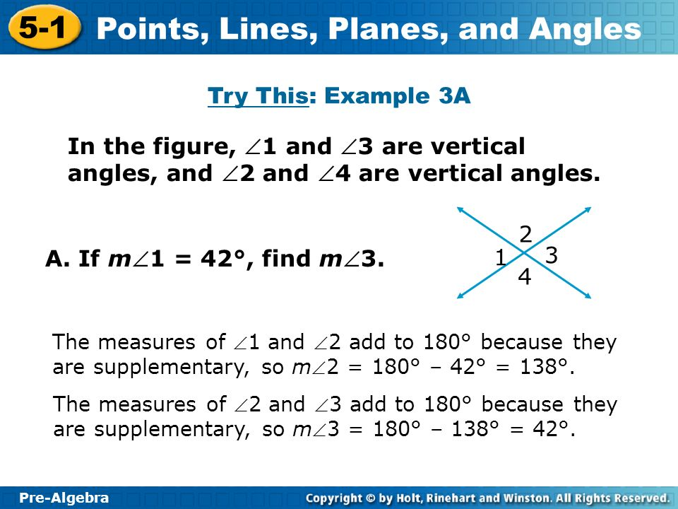 Pre-Algebra 5-1 Points, Lines, Planes, and Angles In the figure, 1 and 3 are vertical angles, and 2 and 4 are vertical angles.