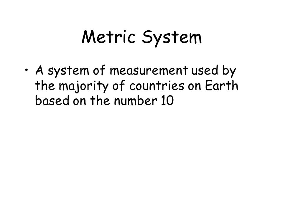 Who invented the metric system? The metric system was invented by a group of French scientists