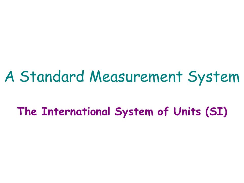 Metric System A system of measurement used by the majority of countries on Earth based on the number 10