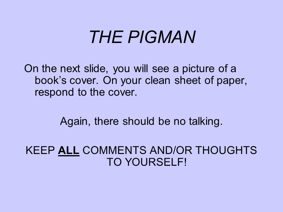 THE PIGMAN This is one version of the cover for The Pigman.