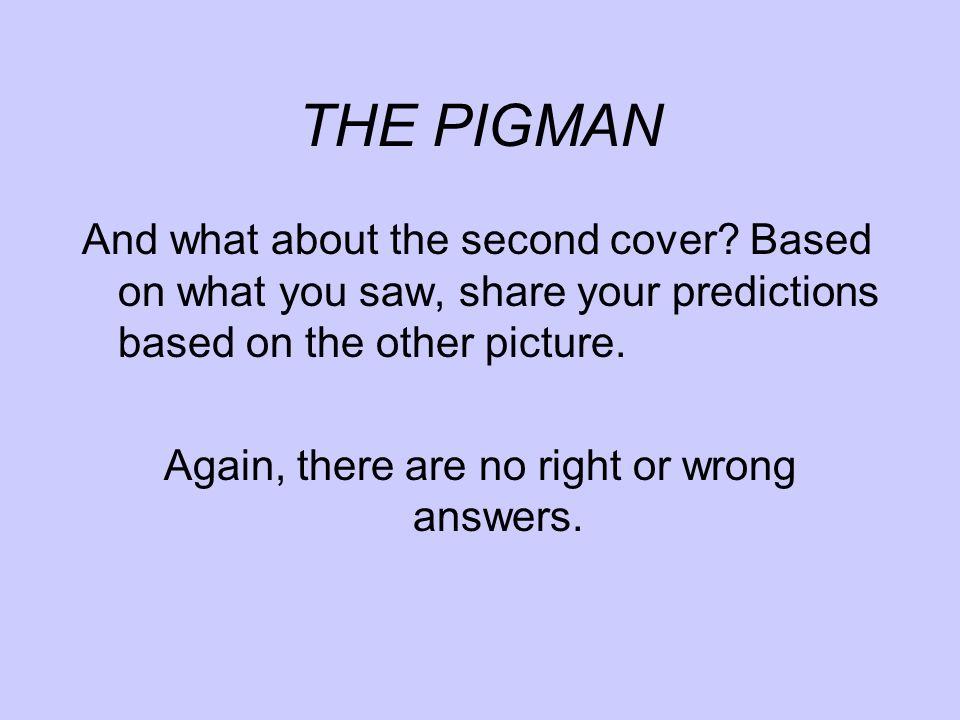 THE PIGMAN PART II