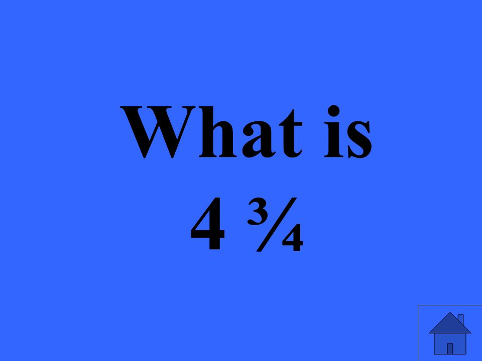 What is 4 ¾