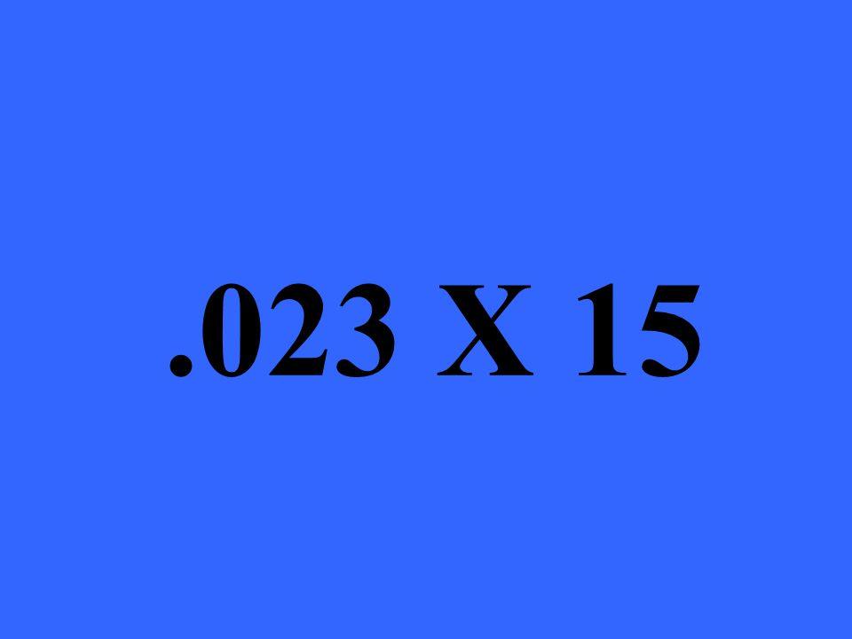 .023 X 15