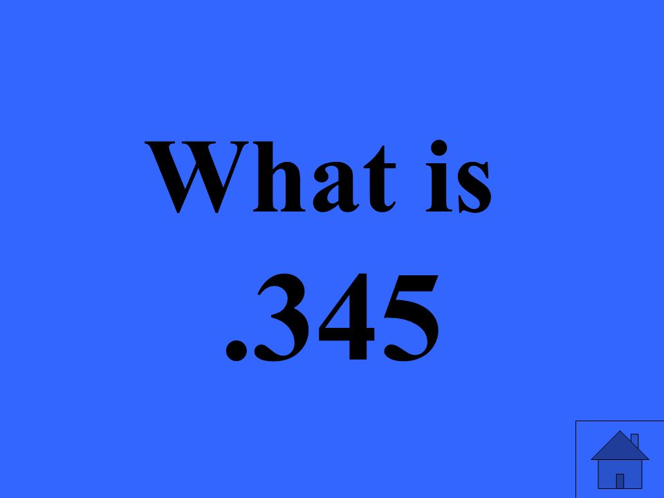 What is.345