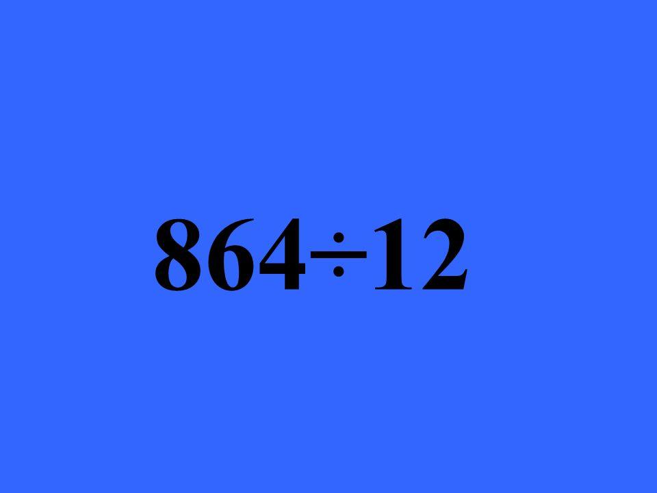864÷12