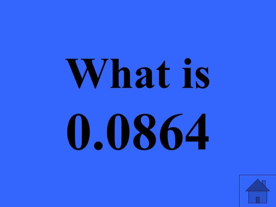 What is 0.0864