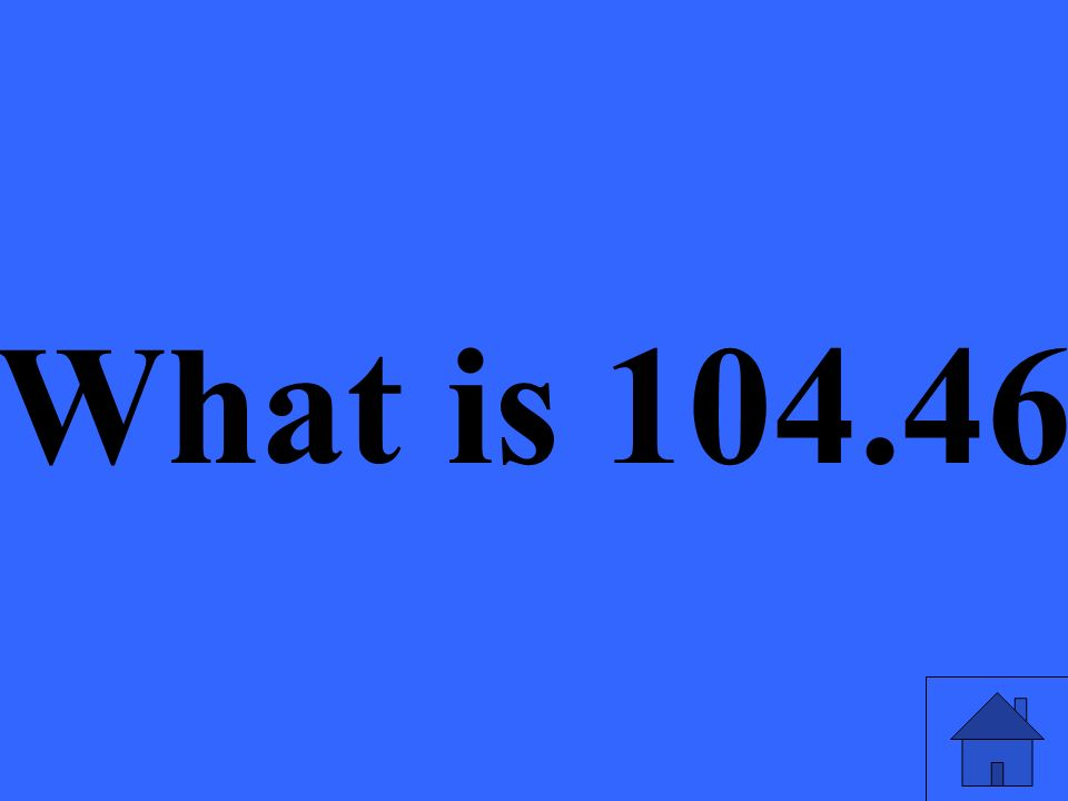 What is 104.46