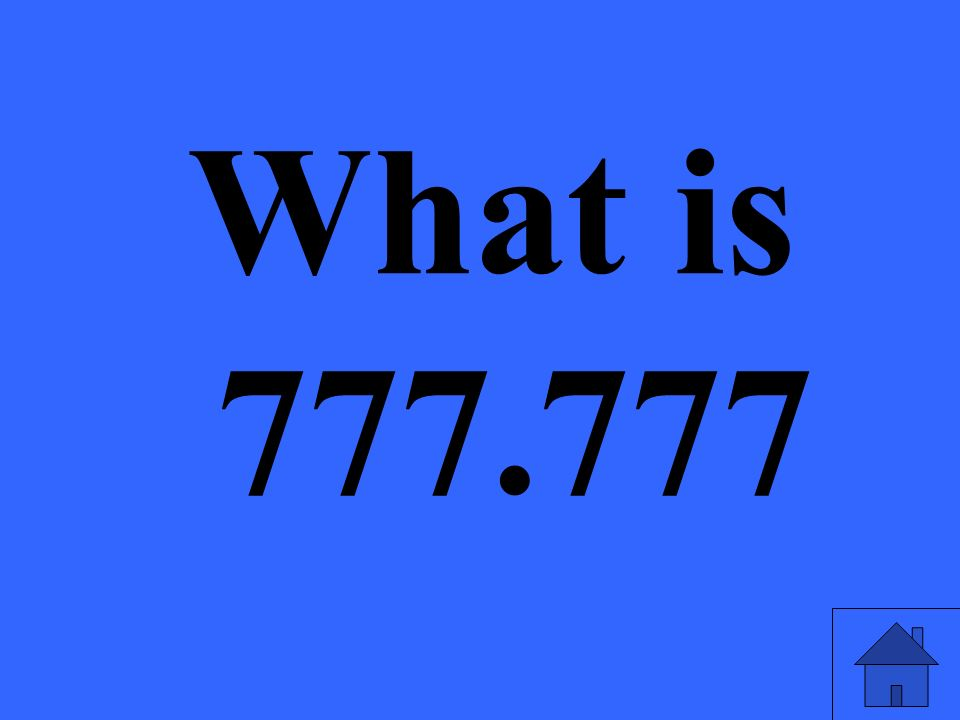 What is 777.777