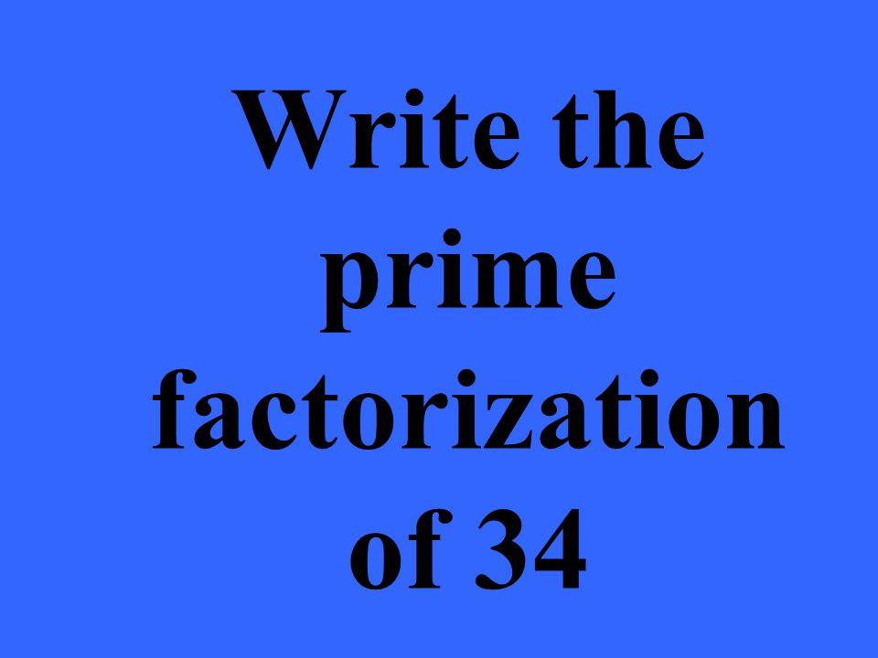 Write the prime factorization of 34