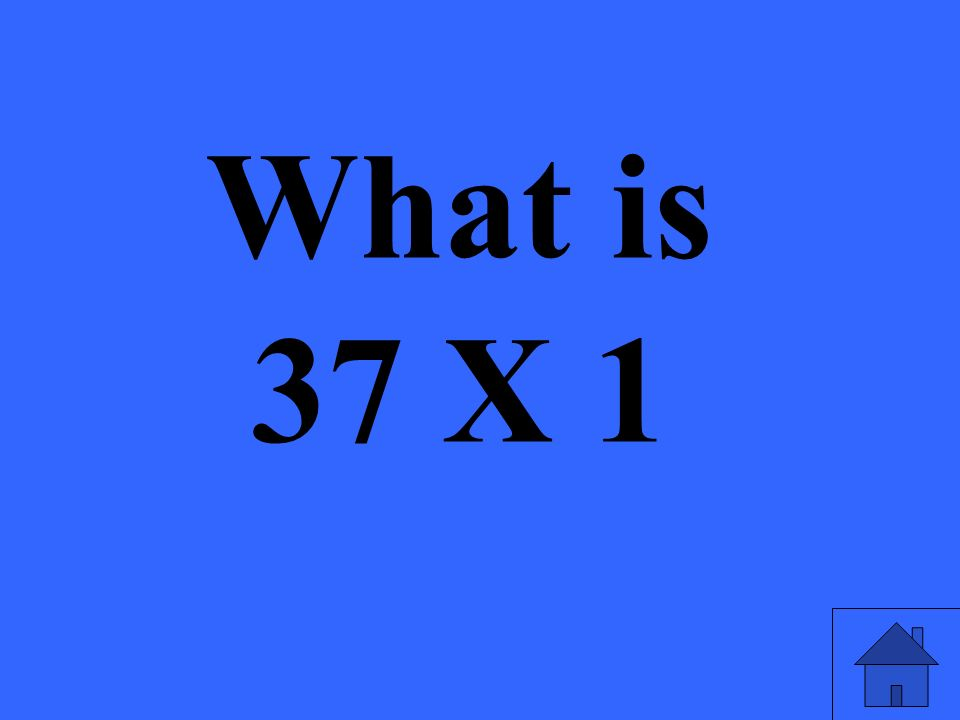 What is 37 X 1