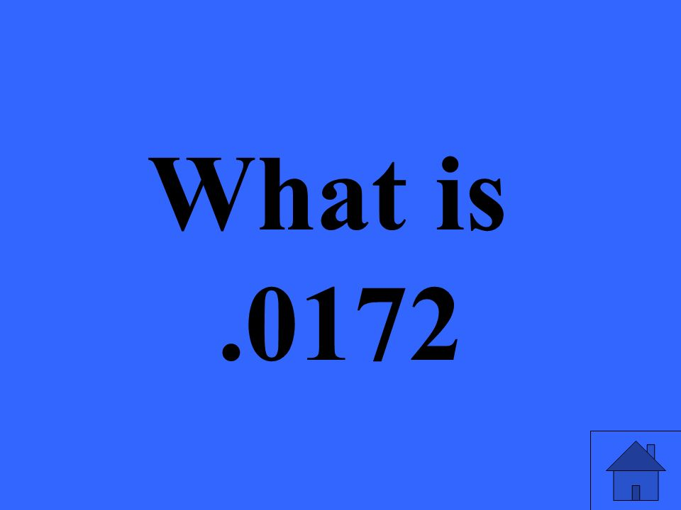 What is.0172