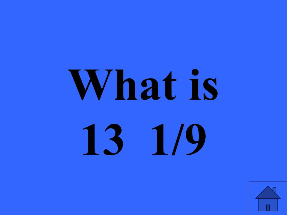What is 13 1/9