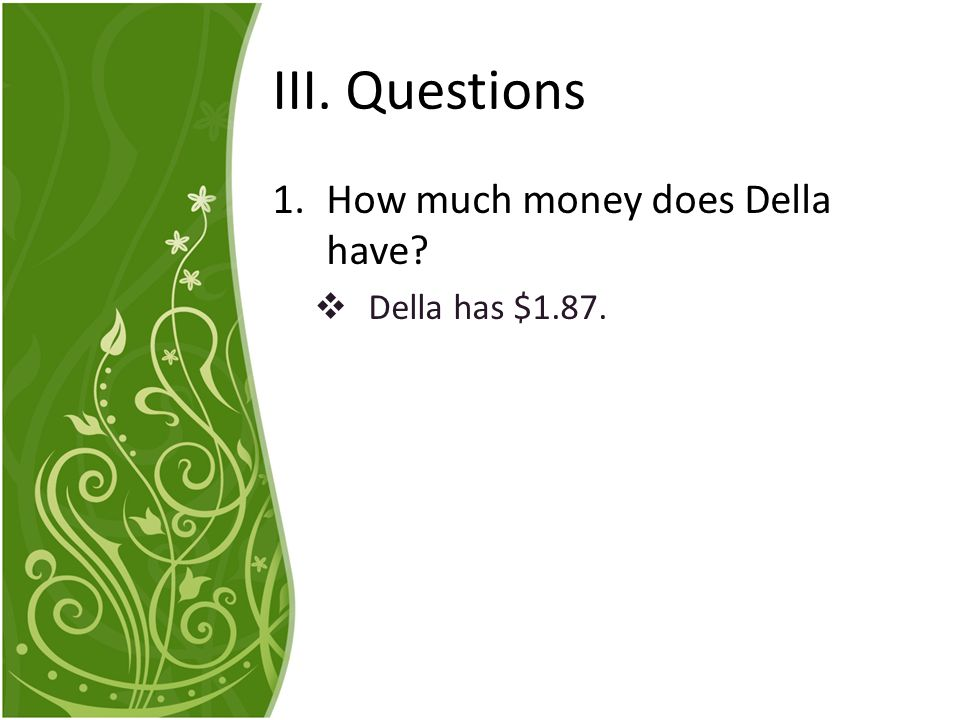 III.Questions 2.What did Della want to do with the money.