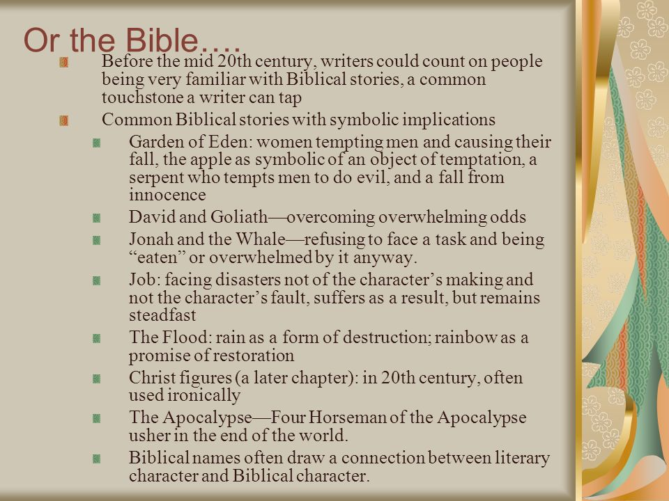 Or the Bible…. Before the mid 20th century, writers could count on people being very familiar with Biblical stories, a common touchstone a writer can