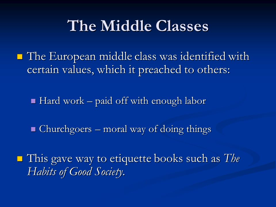 The Middle Classes Beneath the solid middle class was a lower middle class: Beneath the solid middle class was a lower middle class: Shopkeepers Shopkeepers Secretaries Secretaries Clerk Clerk
