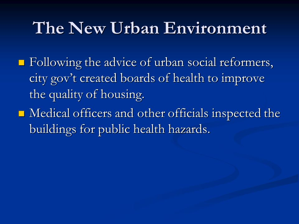 The New Urban Environment Cities grew because of rural migration to urban centers.