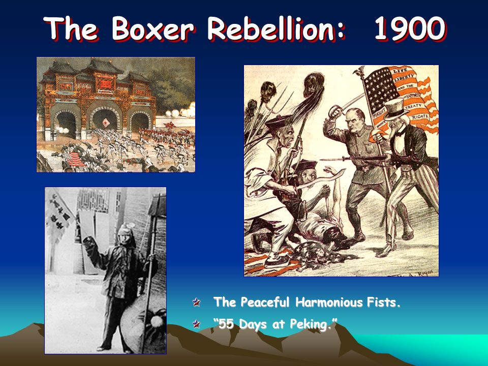 The Boxer Rebellion: 1900 The Peaceful Harmonious Fists. 55 Days at Peking.