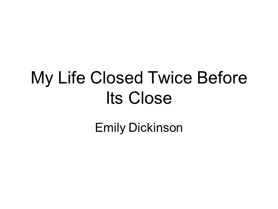 My Life Closed Twice Before Its Close Emily Dickinson