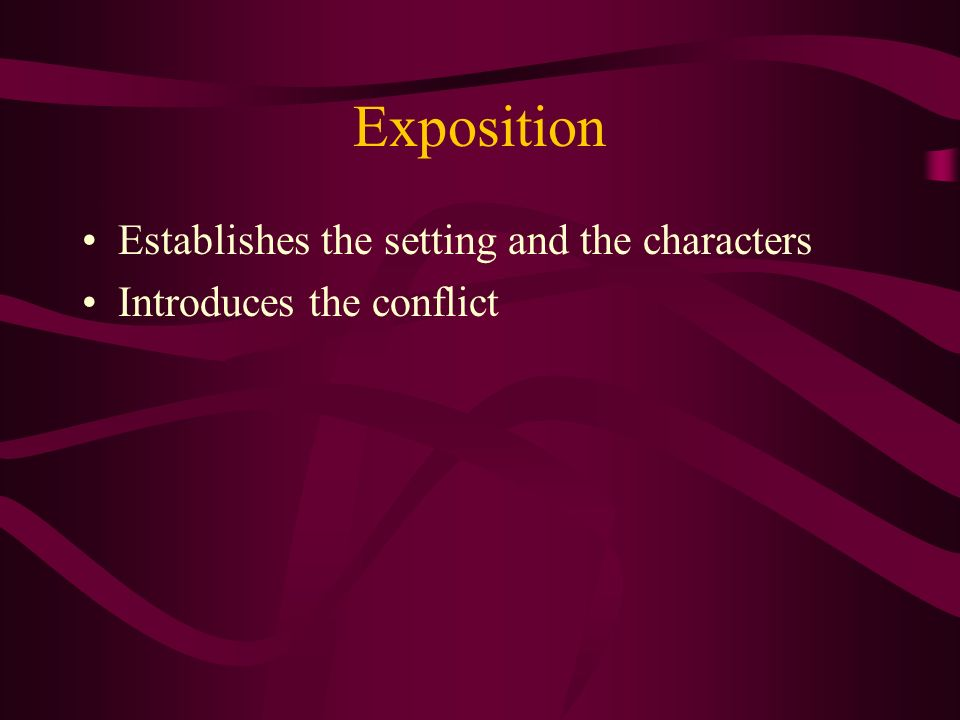 Rising Action Consists of a series of complications These occur as the main characters take action to resolve their problems