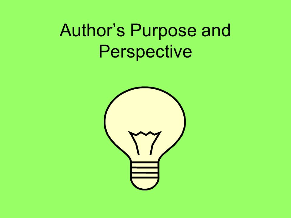 Authors Purpose and Perspective