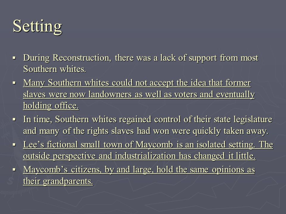 Setting During Reconstruction, there was a lack of support from most Southern whites.
