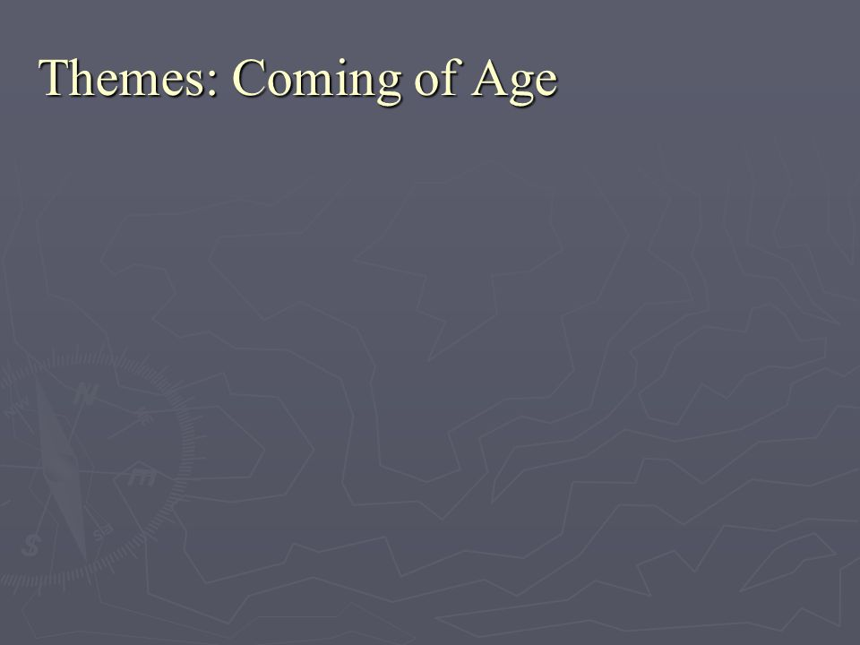 Themes: Coming of Age
