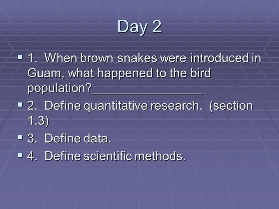 Day 2 1. When brown snakes were introduced in Guam, what happened to the bird population?________________ 1. When brown snakes were introduced in Guam