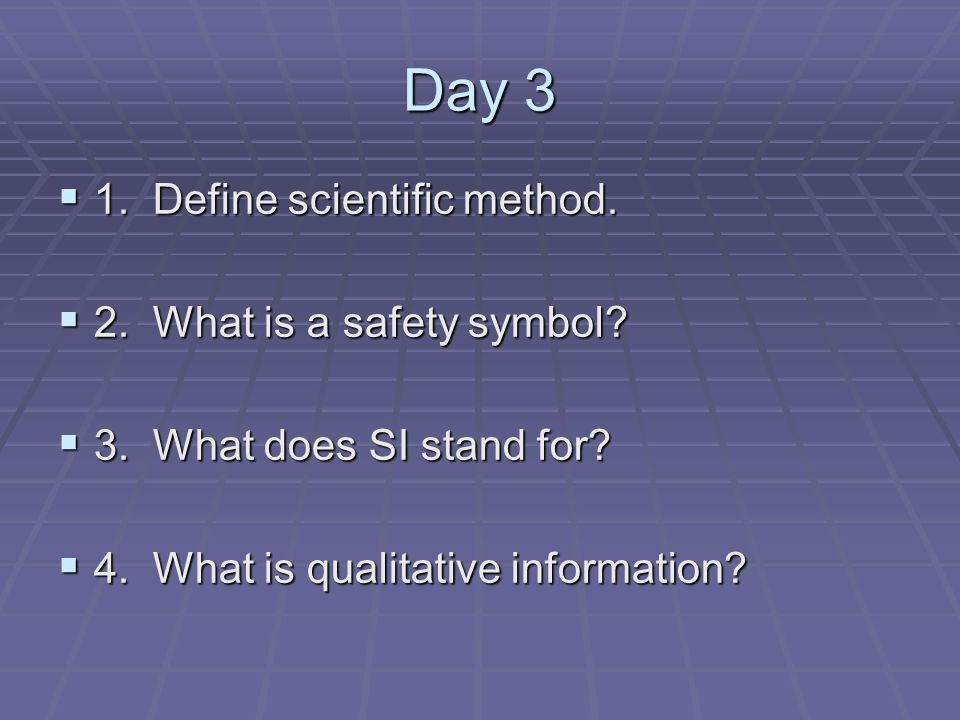 Day 3 1. Define scientific method. 1. Define scientific method.