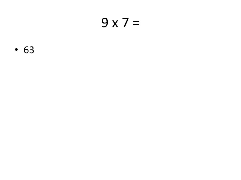 4 x 7 = 28