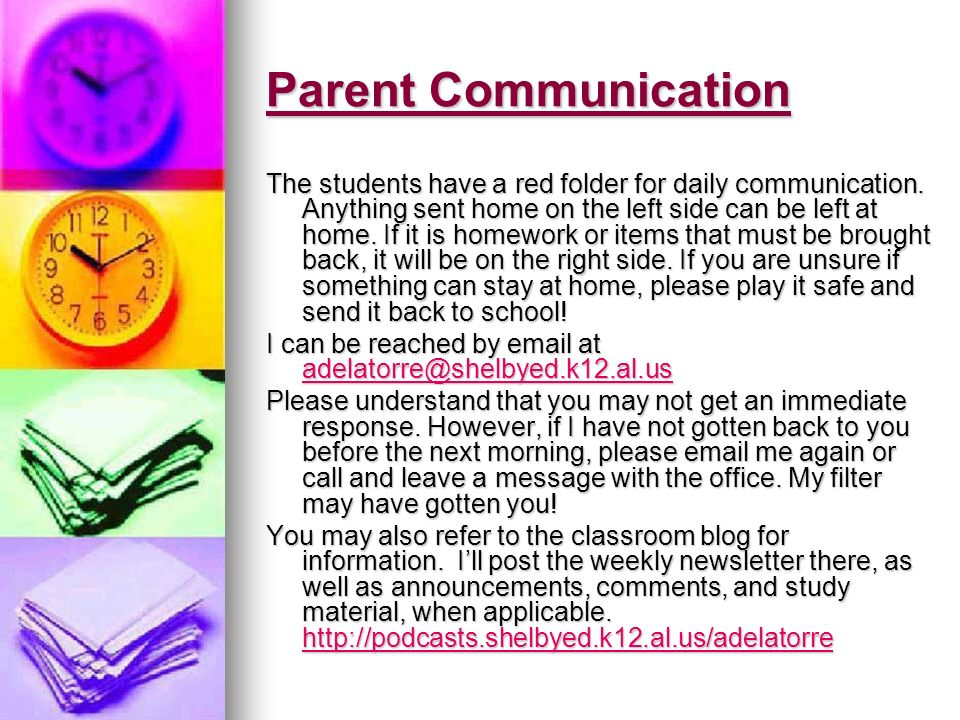 Parent Communication The students have a red folder for daily communication.