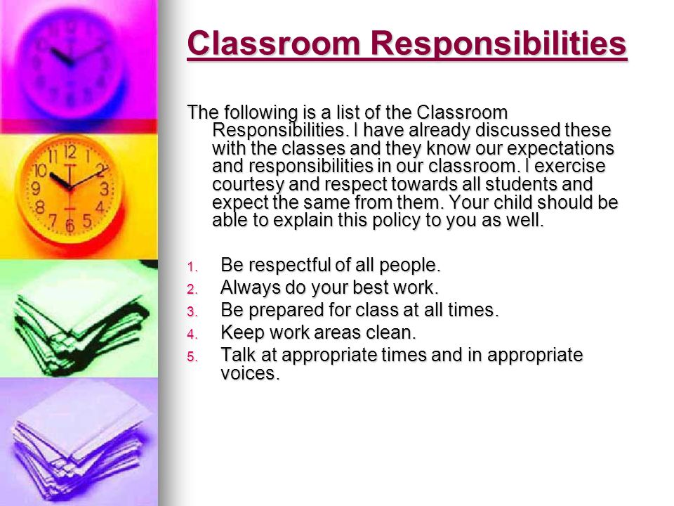Classroom Responsibilities The following is a list of the Classroom Responsibilities.