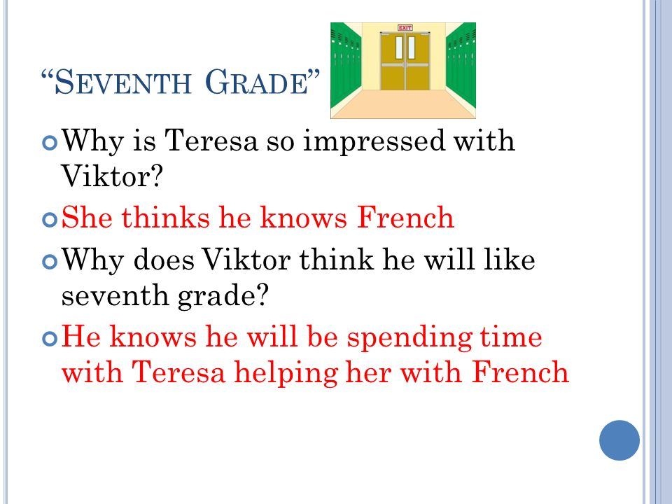 S EVENTH G RADE Why is Teresa so impressed with Viktor.
