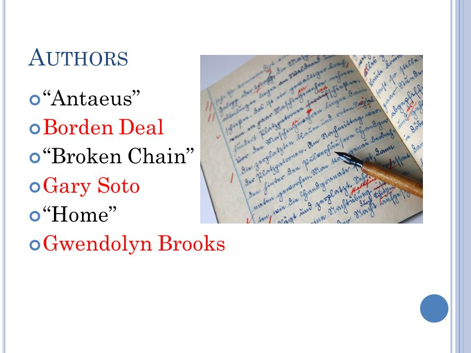 A UTHORS Antaeus Borden Deal Broken Chain Gary Soto Home Gwendolyn Brooks