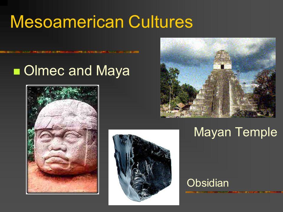 Mesoamerican Cultures Olmec and Maya Mayan Temple Obsidian