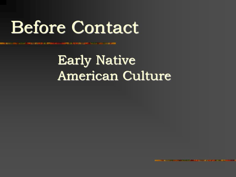 Early Native American Culture Before Contact