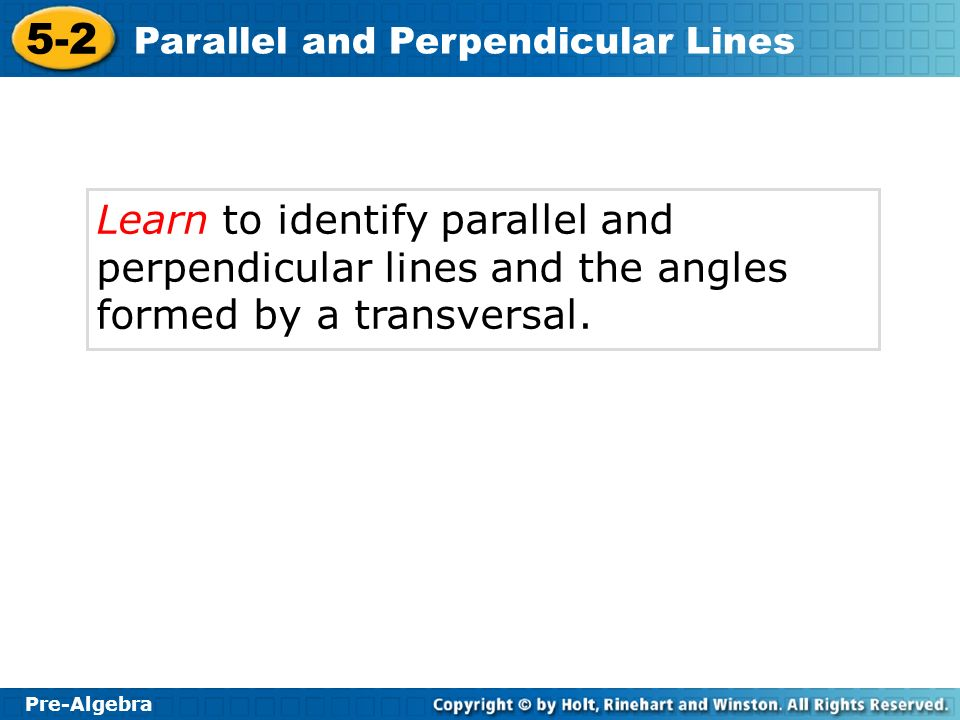 Pre-Algebra 5-2 Parallel and Perpendicular Lines Additional Example 2B: Finding Angle Measures of Parallel Lines Cut by Transversals Continued B.