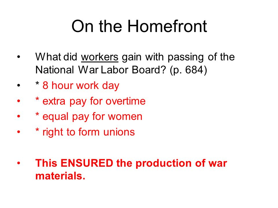 On the Homefront What did workers gain with passing of the National War Labor Board.