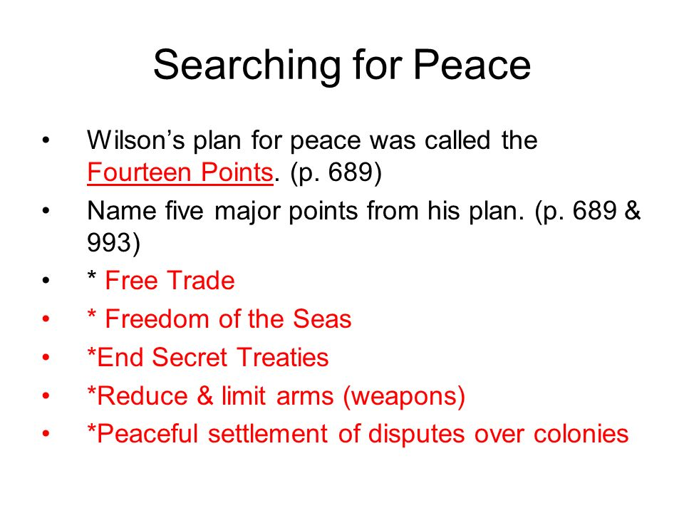 Searching for Peace Wilsons plan for peace was called the Fourteen Points.