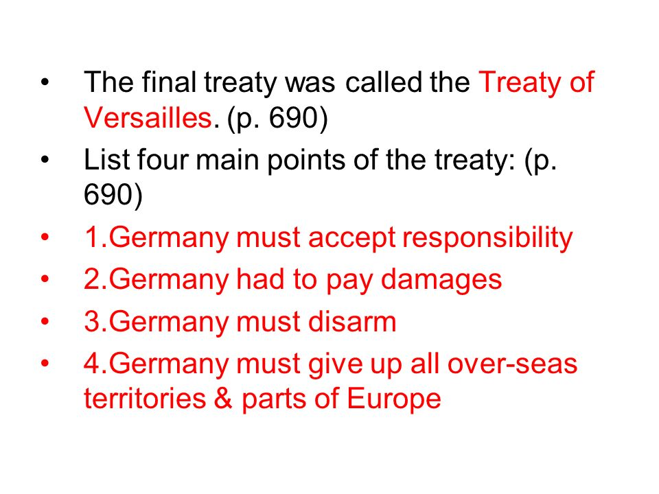 The final treaty was called the Treaty of Versailles.
