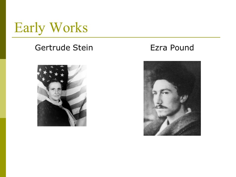 Early Works Gertrude SteinEzra Pound