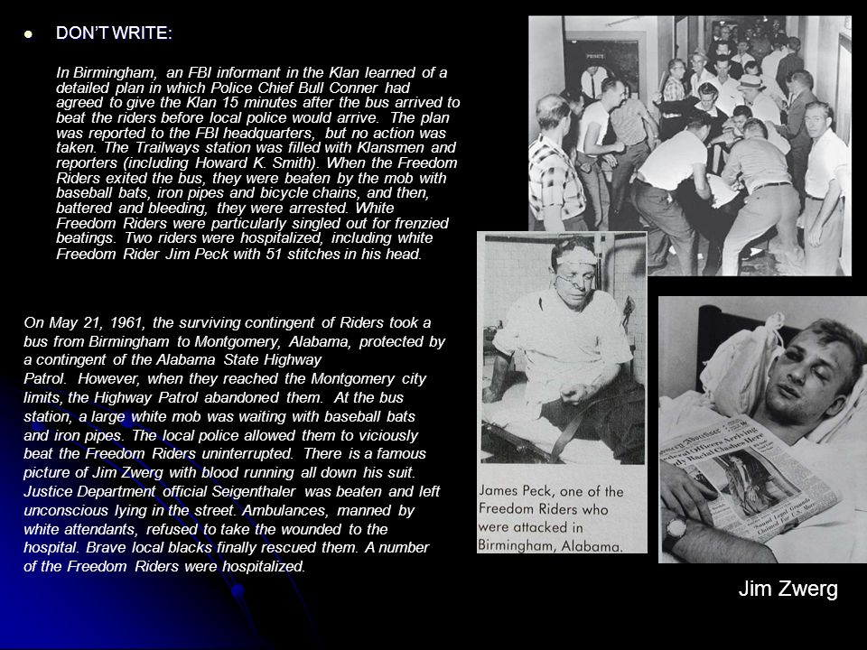 DONT WRITE: DONT WRITE: In Birmingham, an FBI informant in the Klan learned of a detailed plan in which Police Chief Bull Conner had agreed to give th