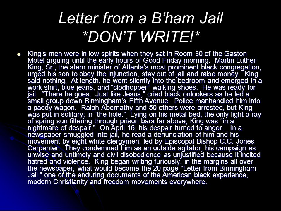 Letter from a Bham Jail *DONT WRITE!* Kings men were in low spirits when they sat in Room 30 of the Gaston Motel arguing until the early hours of Good