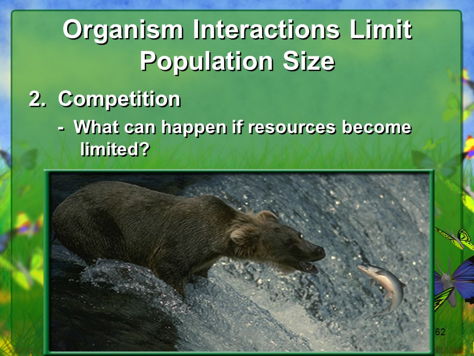 62 Organism Interactions Limit Population Size 2.