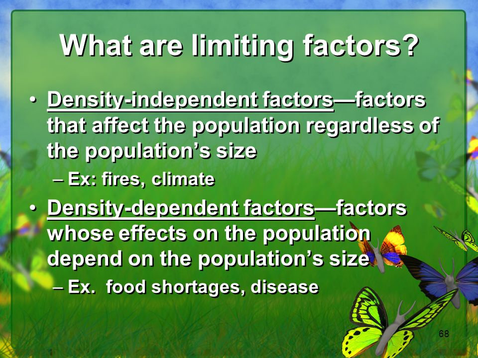 68 What are limiting factors.