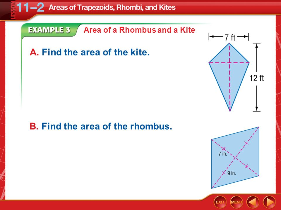 Example 3A C. Find the area of the kite. D. Find the area of the rhombus.