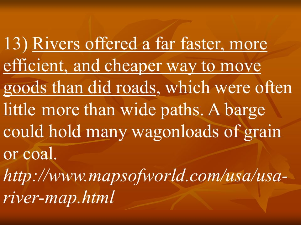 12) As early as 1806, the U.S. took the first steps toward a transportation revolution when Congress funded the building of a major east-west highway,