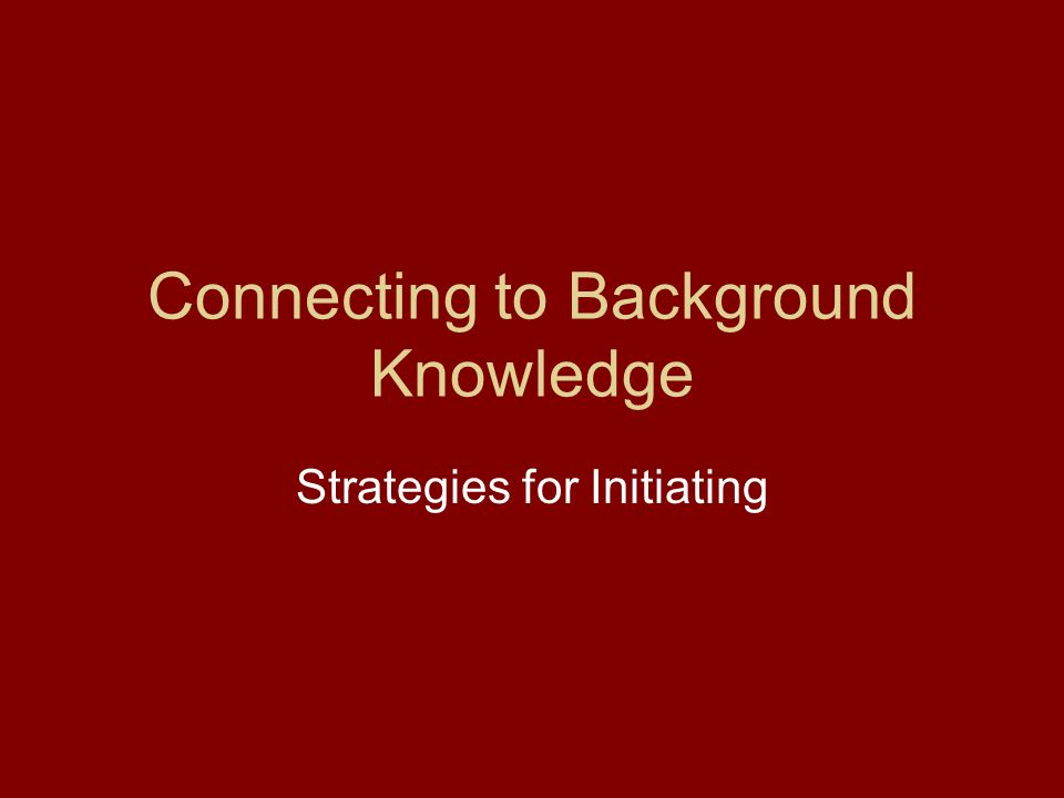 Connecting to Background Knowledge Strategies for Initiating