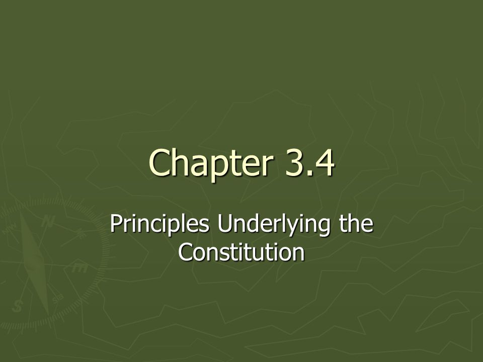 Chapter 3.4 Principles Underlying the Constitution