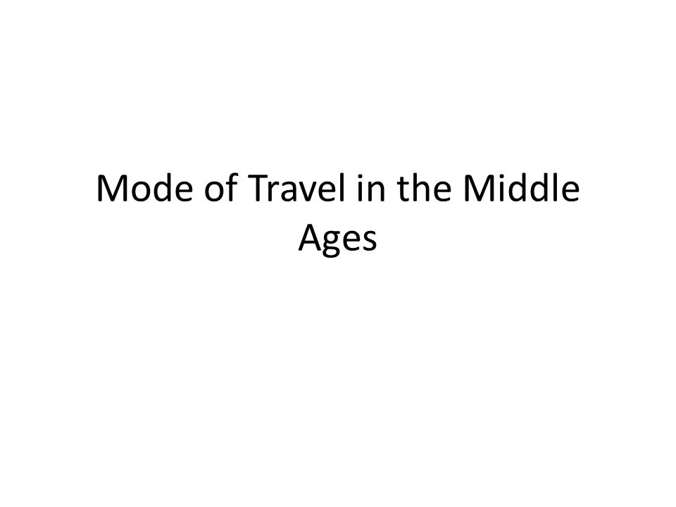 Mode of Travel in the Middle Ages